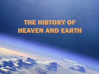 The History of Heaven and Earth