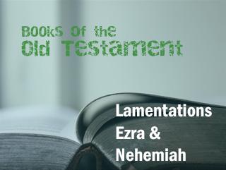 Lamentations, Ezra & Nehemiah